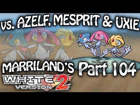 Pokemon White 2, Part 104: Azelf, Mesprit & Uxie